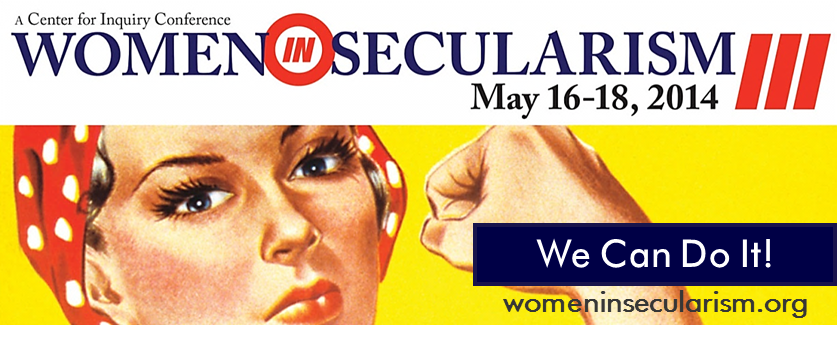 Women in Secularism III Conference - We Can Do It!